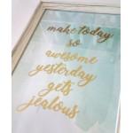 Κάδρο, πίνακας με χρυσοτυπία MAKE TODAY SO AWESOME, pvc, γυαλί 32x23.5cm